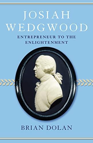 9780007139019: Josiah Wedgwood: Entrepreneur to the Enlightenment