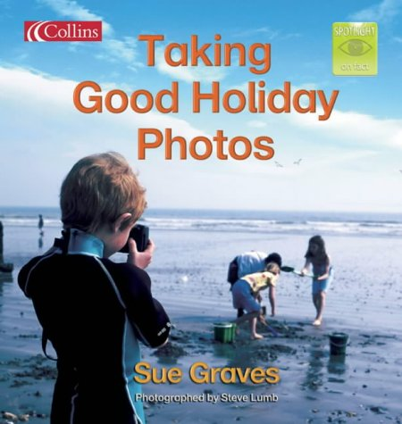 9780007139125: Taking Good Holiday Photos: Core Text 4 Y2 (Spotlight on Fact)