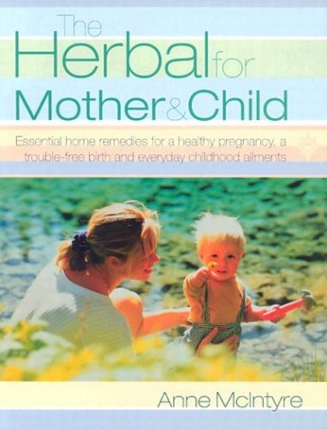 9780007139286: The Herbal for Mother and Child