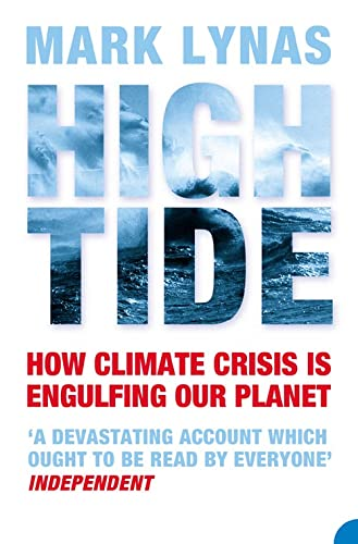 9780007139408: High Tide: How Climate Crisis is Engulfing Our Planet: News from a Warming World