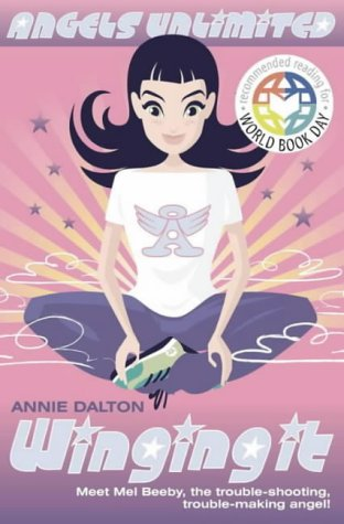 9780007139774: Winging it: World Book Day Edition (Angels Unlimited)