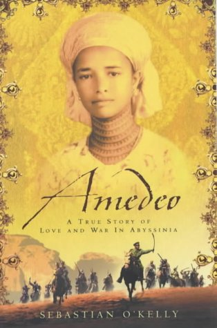 9780007139958: Amedeo: A True Story of Love and War in Abyssinia by O'Kelly, Sebastian