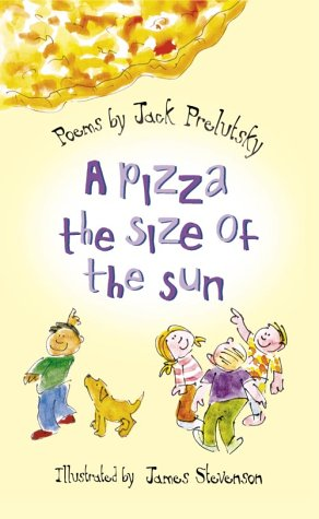 A Pizza the Size of the Sun (9780007140008) by Jack Prelutsky
