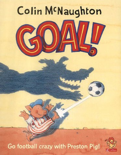 9780007140114: Goal! (A Preston Pig story)