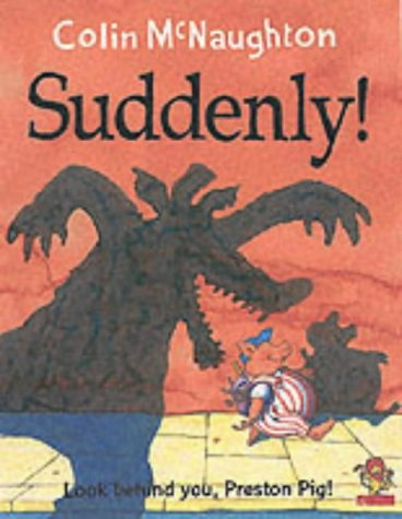 9780007140138: Suddenly! (A Preston Pig story)
