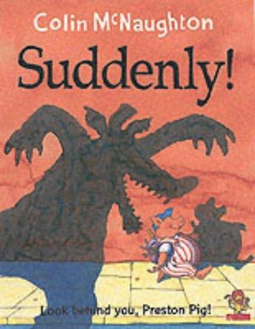9780007140138: Preston Pig - Suddenly! (A Preston Pig story)