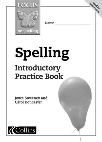 9780007140237: Spelling Introductory Practice Book (Focus on Spelling)