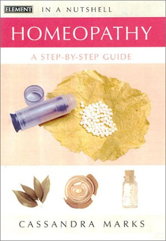9780007140411: In a Nutshell - Homeopathy: A Step-by-step Guide