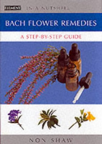 9780007140428: In a Nutshell - Bach Flower Remedies: A Step-by-step Guide