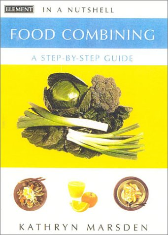 9780007140442: In a Nutshell ? Food Combining: A Step-by-step Guide (In a Nutshell: Nutrition)