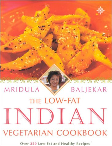 9780007140497: The Low-Fat Indian Vegetarian Cookbook: Over 250 Low-fat and Healthy Recipes