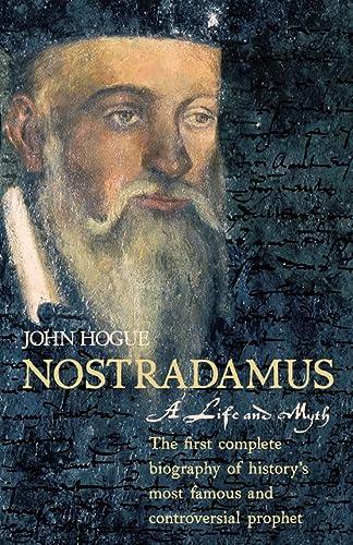 Nostradamus: A Life and Myth: Hogue, John