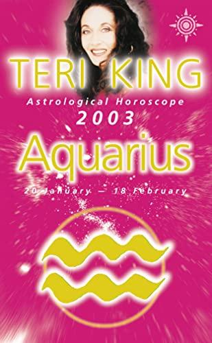 9780007140534: Teri King's Astrological Horoscope for 2003: Aquarius (Teri King's astrological horoscopes for 2003)