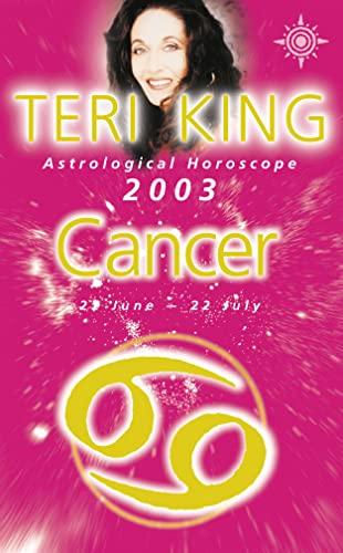9780007140558: Teri King's Astrological Horoscope for 2003: Cancer (Teri King's astrological horoscopes for 2003)
