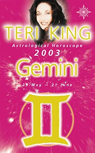 9780007140572: Teri King's Astrological Horoscope for 2003: Gemini (Teri King's astrological horoscopes for 2003)