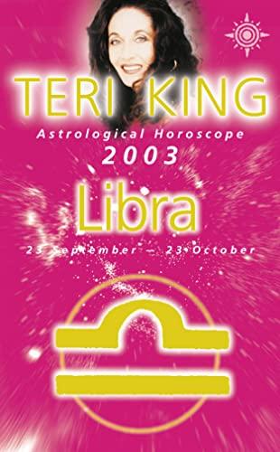 9780007140596: Teri King's Astrological Horoscope for 2003: Libra (Teri King's astrological horoscopes for 2003)