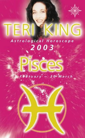 9780007140602: Teri King's Astrological Horoscope for 2003: Pisces (Teri King's astrological horoscopes for 2003)
