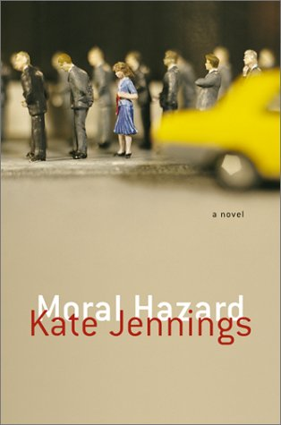 Moral Hazard: A Novel: Jennings, Kate