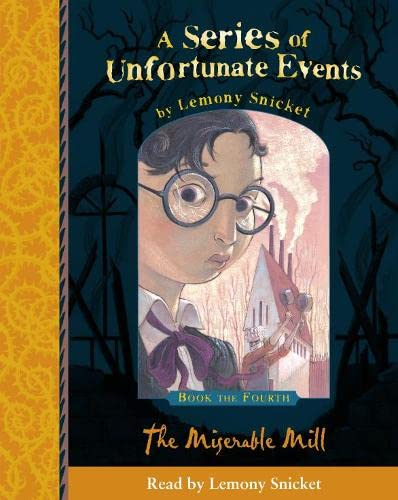 9780007141128: A Series of Unfortunate Events (4) - Book the Fourth - The Miserable Mill