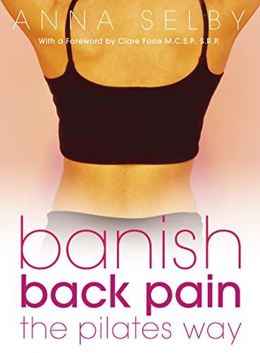 9780007141265: Banish Back Pain the Pilates Way