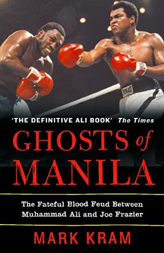 9780007141395: Ghosts of Manila: The Fateful Blood Feud Between Muhammad Ali and Joe Frazier