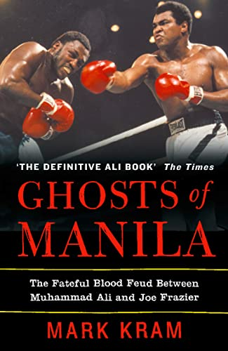 9780007141395: Ghosts of Manila: The Fateful Blood Feud Between Muhammad Ali and Joe Frazier