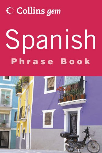 9780007141692: Spanish Phrase Book (Collins GEM) (English and Spanish Edition)