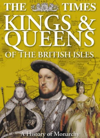 9780007141951: The Times Kings & Queens of the British Isles