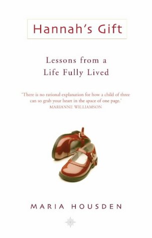 9780007142033: Hannah's Gift: Lessons from a Life Fully Lived