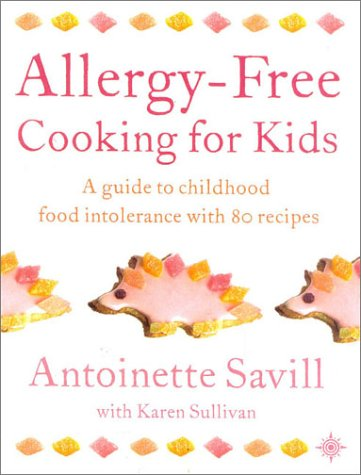 9780007142163: Allergy-free Cooking for Kids: A Guide to Childhood Food Intolerance with 80 Recipes
