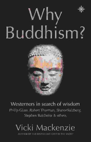 9780007142286: Why Buddhism?: Westerners in Search of Wisdom