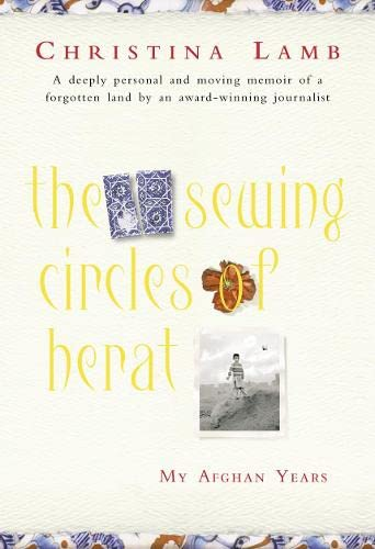 9780007142514: The Sewing Circles of Herat : My Afghan Years