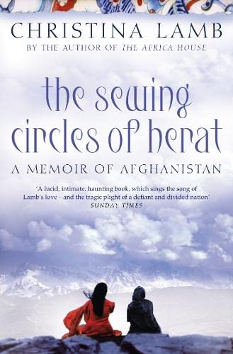 9780007142521: The Sewing Circles of Herat: My Afghan Years