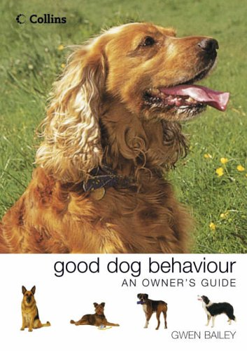 9780007142569: Collins Good Dog Behaviour: An Owner's Guide