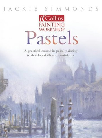 9780007142576: Painting Workshop Pastels