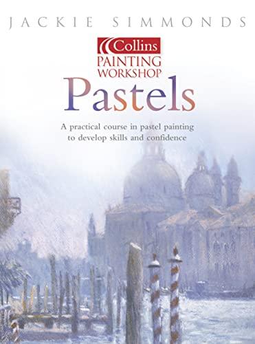 9780007142576: Painting Workshop Pastels (Collins painting workshop)