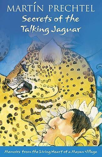 Secrets of the Talking Jaguar: Prechtel, Martin