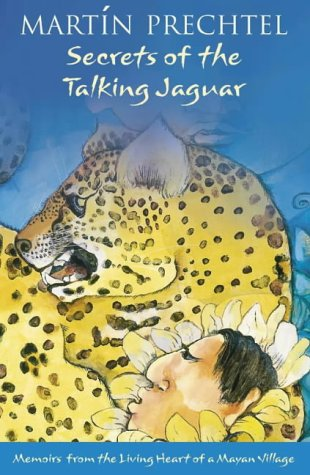 9780007142668: Secrets of The Talking Jaguar: Memoirs from the Living Heart of a Mayan Village
