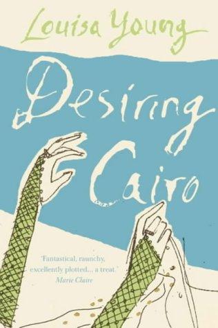 9780007142750: Desiring Cairo