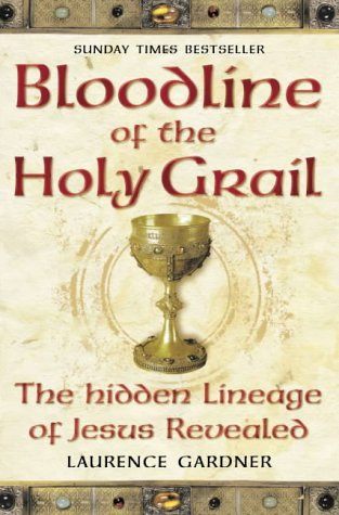 9780007142941: Bloodline of The Holy Grail: The Hidden Lineage of Jesus Revealed