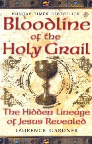 9780007142941: Bloodline of the Holy Grail : The Hidden Lineage of Jesus Revealed