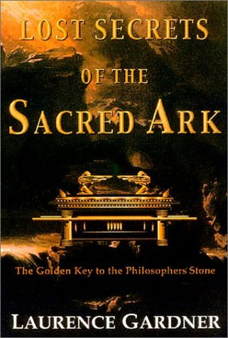 9780007142958: Lost Secrets of the Sacred Ark: Amazing Revelations of the Incredible Power of Gold