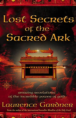 9780007142965: Lost Secrets of the Sacred Ark: Amazing Revelations of the Incredible Power of Gold