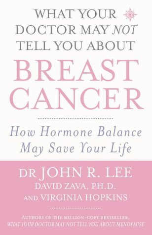 9780007142989: What Your Doctor May NOT Tell You About Breast Cancer: How hormone balance may save your life