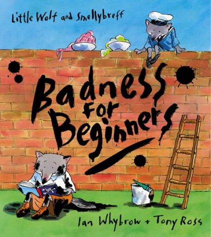 9780007143610: Badness For Beginners (Little Wolf and Smellybreff)