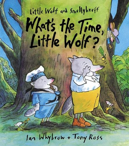 9780007143627: What's the Time, Little Wolf? (Little Wolf and Smellybreff)