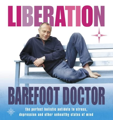 9780007143719: Liberation : The Perfect Holistic Antidote to Stress, Depression and Other Unhealthy States of Mind