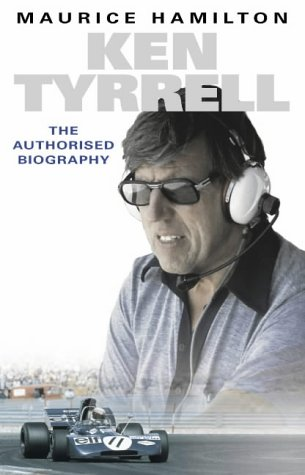 9780007143764: Ken Tyrell: The Authorised Biography