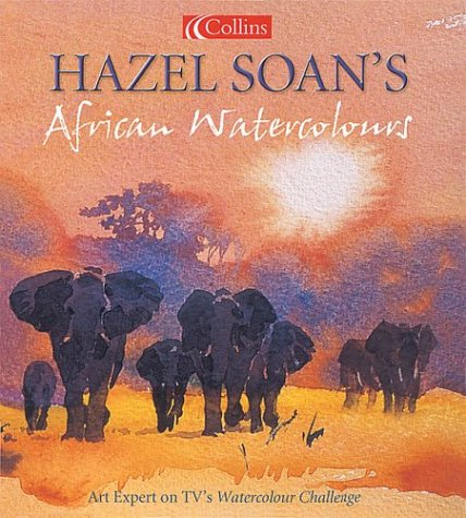 9780007143849: Hazel Soan's African Watercolours