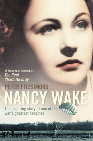 9780007144013: Nancy Wake: The Inspiring Story of One of the War's Greatest Heroines